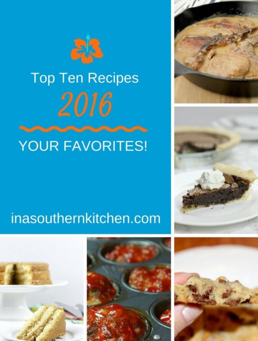 Top ten recipes of 2016 from In a Southern Kitchen!